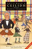 img - for Let's Have a Ceilidh: Guide to Scottish Dancing (Canongate) by Robbie Shepherd (31-May-1996) Perfect Paperback book / textbook / text book