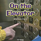 On the Elevator: Add and Subtract Within 20 (Infomax Common Core Math Readers)