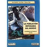 La poblacion refugiada del mundo. cuaderno de trabajo