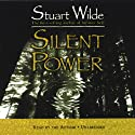 Silent Power (       UNABRIDGED) by Stuart Wilde Narrated by Stuart Wilde
