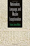 img - for Nationalism, Language, and Muslim Exceptionalism (Haney Foundation Series) book / textbook / text book