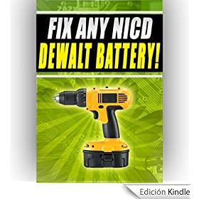 Fix Any NICD Dewalt Battery dc550ka dw931k dc750ka 18v 12v 24v (English Edition)