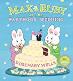 Rosemary Wells Max & Ruby at the Warthogs' Wedding (Max and Ruby)