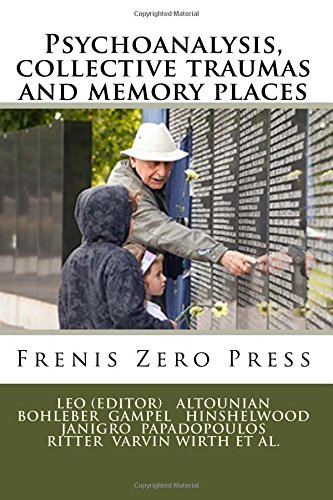 Psychoanalysis, collective traumas and memory places: Frenis Zero Press (MEDITERRANEAN ID-ENTITIES) (Volume 4) PDF