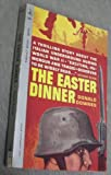 img - for The Easter Dinner - A Thrilling Story about the Italian Underground During World War II book / textbook / text book