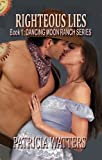 Righteous Lies (Book 1: Dancing Moon Ranch Series)