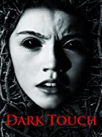 Dark Touch (Watch While It's In Theatres)
