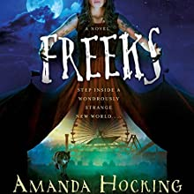 Freeks: A Novel Audiobook by Amanda Hocking Narrated by Em Eldridge