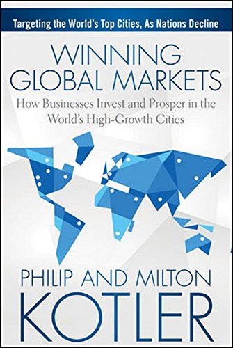 The Winning Global Markets: How Businesses Invest and Prosper in the World's High-Growth Cities