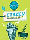 Eureka!: The most amazing scientific discoveries of all time