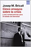 img - for Cinco ensayos sobre la crisis: Y sus consecuencias para el Estado del bienestar book / textbook / text book