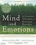 img - for Mind and Emotions: A Universal Treatment for Emotional Disorders (New Harbinger Self-Help Workbook) book / textbook / text book