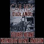 Badlands: The Car Nex Story Series, Book 5 | Stuart Keane