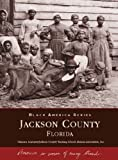 Jackson County (Images of America: Florida)