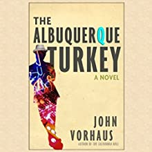 The Albuquerque Turkey | Livre audio Auteur(s) : John Vorhaus Narrateur(s) : John Vorhaus