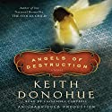 Angels of Destruction (       UNABRIDGED) by Keith Donohue Narrated by Cassandra Campbell