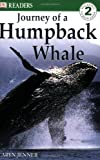 Journey of a Humpback Whale (Dorling Kindersley Readers, Level 2: Beginning to Read Alone)