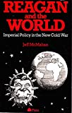 img - for Reagan and the world: Imperial policy in the new Cold War book / textbook / text book