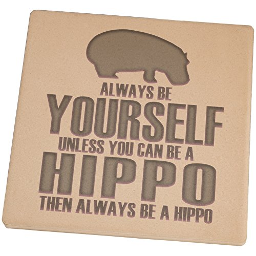 Always Be Yourself Hippo Square Sandstone Coaster