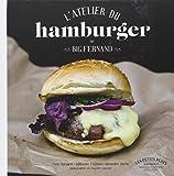 L ATELIER DU HAMBURGER DE BIG FERNAND...