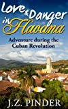img - for Love and Danger in Havana: Adventure during the Cuban Revolution book / textbook / text book