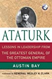 Ataturk: Lessons in Leadership from the Greatest General of the Ottoman Empire (World Generals (Palgrave MacMillan))