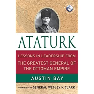 Ataturk: Lessons in Leadership from the Greatest General of the Ottoman Empire (World Generals)