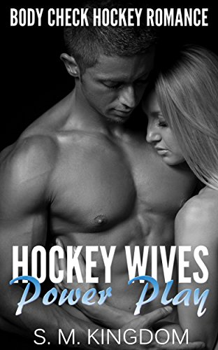 Romance: Hockey Wives Power Play: Body Check Hockey Romance Fiction, Hat Trick Sports Romance Face Off Series (Be My Bad Boy Tonight Series) PDF