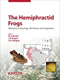img - for The Hemiphractid Frogs: Phylogeny, Embryology, Life History, and Cytogenetics book / textbook / text book
