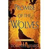 Promise of the Wolves: A Novel (Wolf Chronicles) ~ Dorothy Hearst