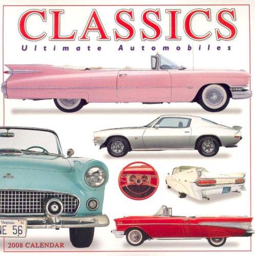 Classics Ultimate Automobiles Calendar