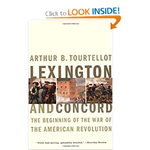 Lexington and Concord: The Beginning of the War of the American Revolution by Arthur Bernon Tourtellot