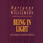 Being in Light | [Marianne Williamson]