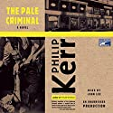 The Pale Criminal: Berlin Noir Audiobook by Philip Kerr Narrated by John Lee