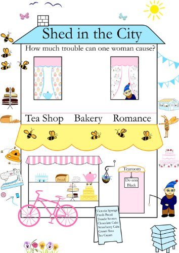 Shed In The City: How Much Trouble Can One Woman Cause? (The Tea Shop & Tearoom Series Book 5)