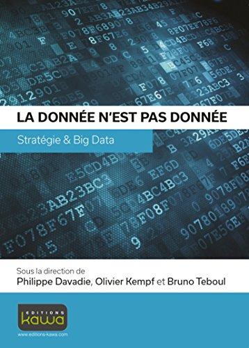 La donnée n'est pas donnée - Stratégie & Big Data