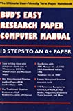 img - for Bud's Easy Research Paper Computer Manual by Baron, Alvin (1995) Paperback book / textbook / text book