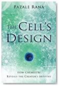 The Cell's Design: How Chemistry Reveals the Creator's Artistry