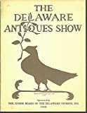 img - for The 1968 Delaware Antiques Show, Sponsored by the Junior Board of the Delaware Division, Wilmington Medical Center (Tea Tables, Silver Tea Services, Kosciuszko, Restoration of the David Wilson Mansion) book / textbook / text book