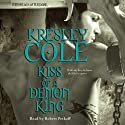 Kiss of a Demon King (       UNABRIDGED) by Kresley Cole Narrated by Robert Petkoff