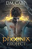 The Phoenix Project by D.M. Cain