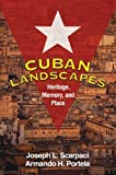 img - for Cuban Landscapes: Heritage, Memory, and Place (Texts in Regional Geography, a Guilford Series) by Joseph L. Scarpaci PhD (2009-07-07) book / textbook / text book