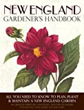 img - for New England Gardener's Handbook: All You Need to Know to Plan, Plant & Maintain a New England Garden - Connecticut, Main book / textbook / text book