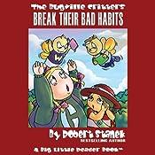 The Bugville Critters Break Their Bad Habits: Lass Ladybug's Adventures, Book 2 | Robert Stanek
