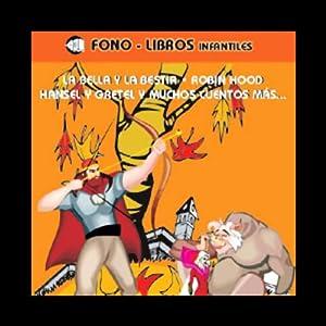 La Bella y la Bestia, Robin Hood, Hansel y Gretel, & Muchos Cuentos Mas Audiobook