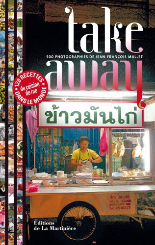 Take away : 500 photographies, 120 recettes de cui