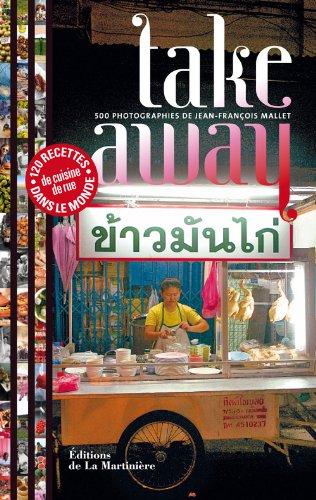 Take away : 500 photographies, 120 recettes de cui