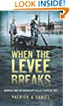 When the Levee Breaks: Memphis and th...