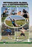img - for Metodolog a global para el entrenamiento del portero de f tbol (Spanish Edition) book / textbook / text book