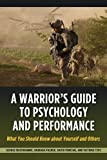 img - for A Warrior's Guide to Psychology and Performance: What You Should Know about Yourself and Others book / textbook / text book